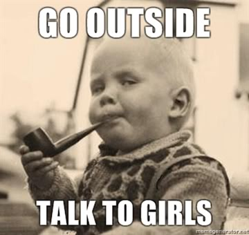 go-outside-talk-to-girls