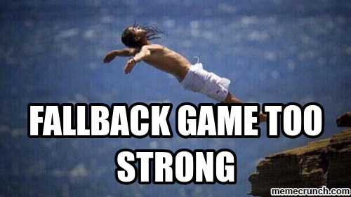 fallback game strong